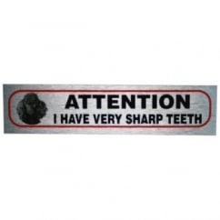 Classic Sign & Design Attention I Have Very Sharp Teeth. Brushed Metal Sticker