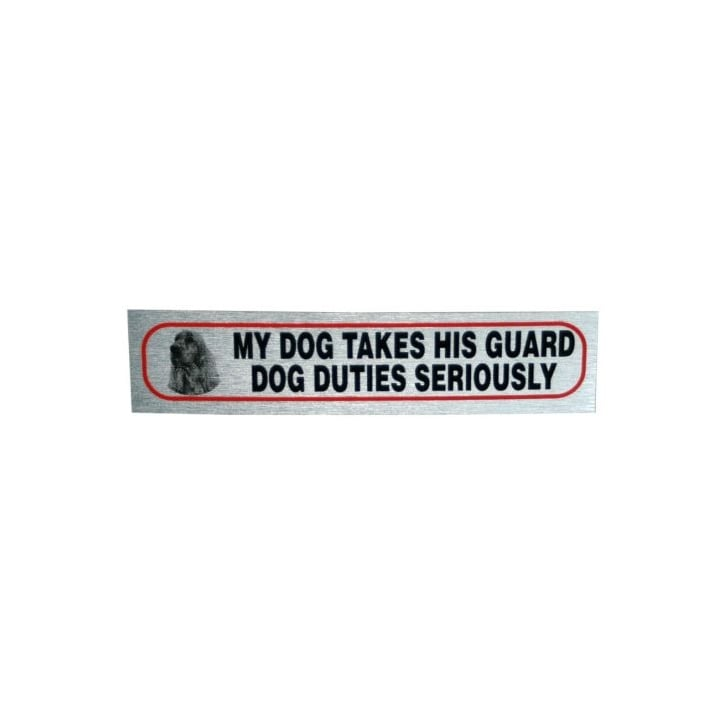 Classic Sign & Design My Dog Takes His Guard Dog Duties Seriously Brushed Metal Sticker